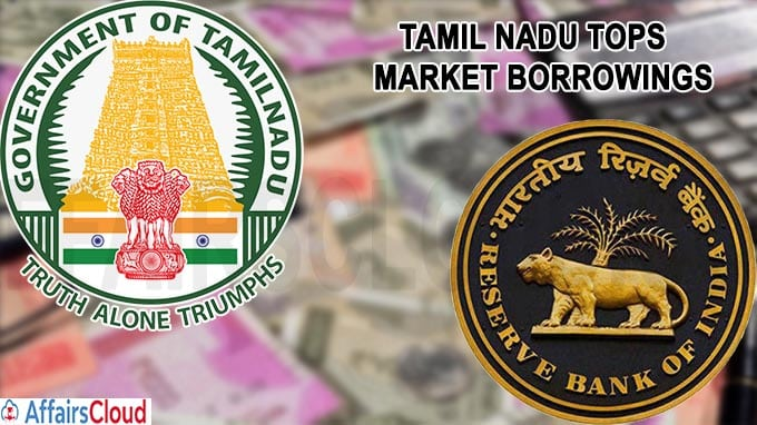 Tamil Nadu tops market borrowings