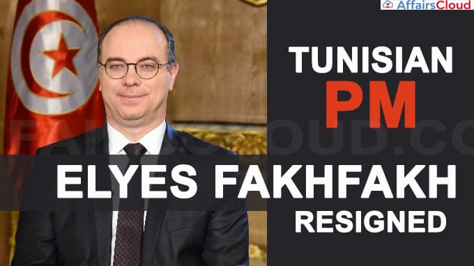 Tunisian PM Elyes Fakhfakh resigns triggering political crisis(write static GK)