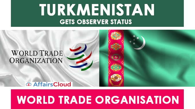 Turkmenistan-gets-observer-status-in-World-Trade-Organization