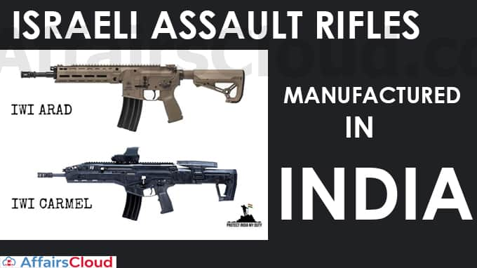 Two-new-Israeli-assault-rifles-Arad-and-Carmel-now-set-to-be-manufactured-in-India