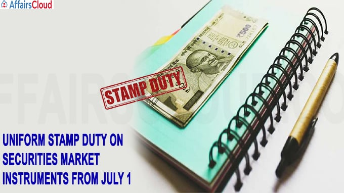 Uniform stamp duty on securities market instruments from July 1