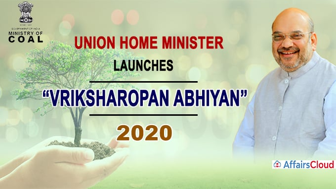 Union Home Minister launches Tree Plantation Campaign-2020