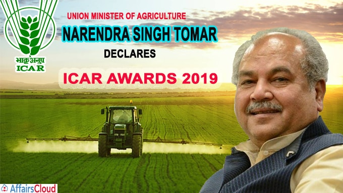 Union Minister of Agriculture Narendra Singh Tomar declares ICAR awards 2019
