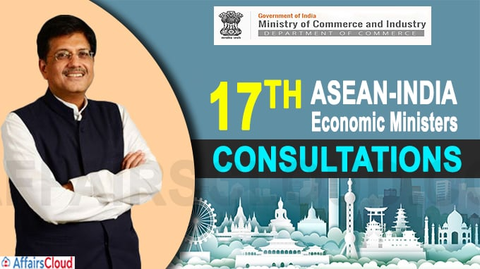17TH ASEAN-India Economic Ministers