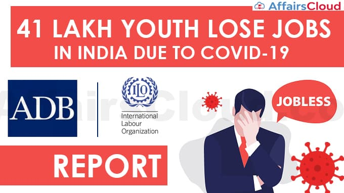 41-lakh-youth-lose-jobs-in-India-due-to-Covid-19-impact-ILO-ADB-report