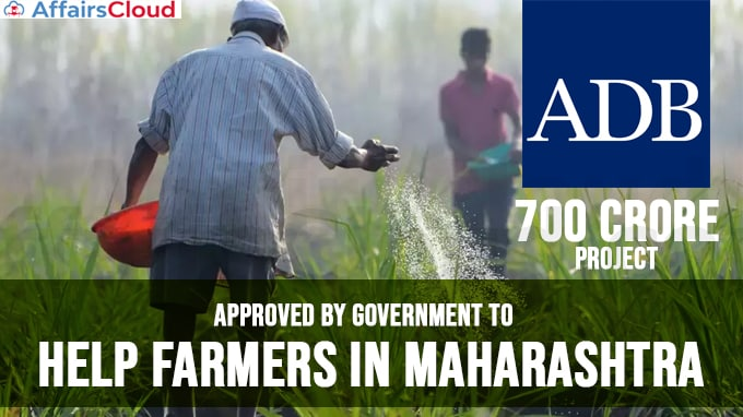 700-crore-ADB-funded-project-approved-by-government-to-help-farmers-in-Maharashtra