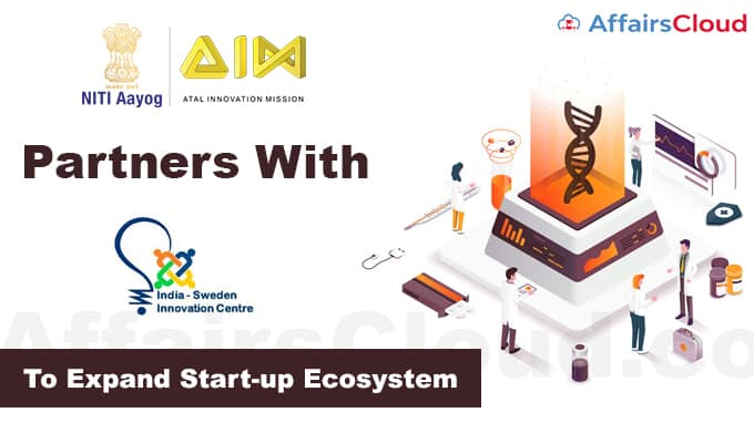 Atal-Innovation-Mission-partners-with-India-Sweden-Healthcare-Innovation-Centre-to-expand-Start-up-ecosystem