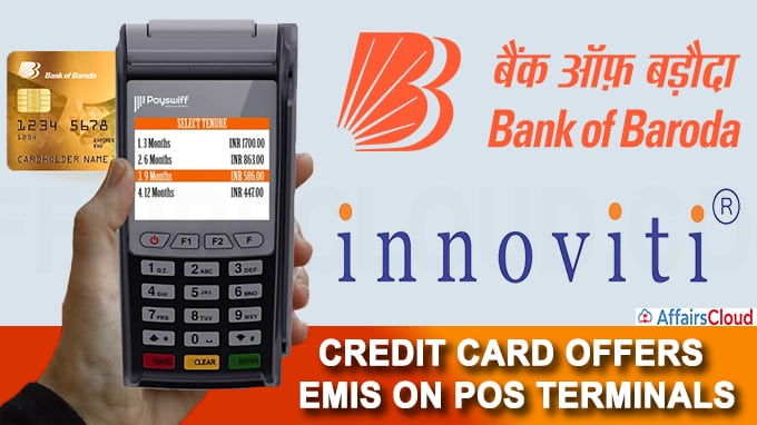 BOB Financial Solutions Partnered with Innoviti Payment to launch New Credit Card EMI offering on POS TerminalBOB Financial Solutions Partnered with Innoviti Payment to launch New Credit Card EMI offering on POS Terminal