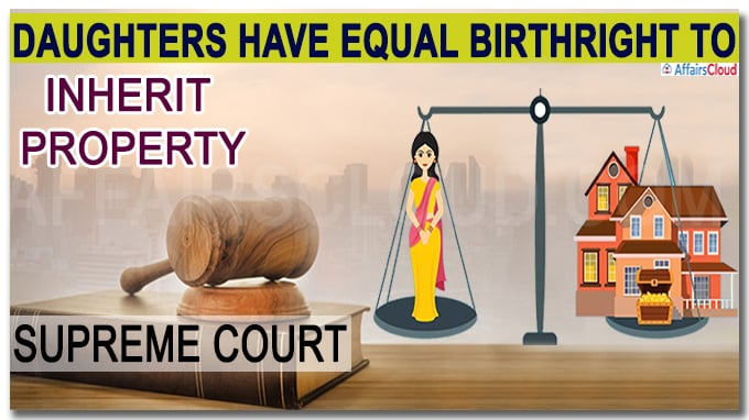 Daughters have equal birthright to inherit property