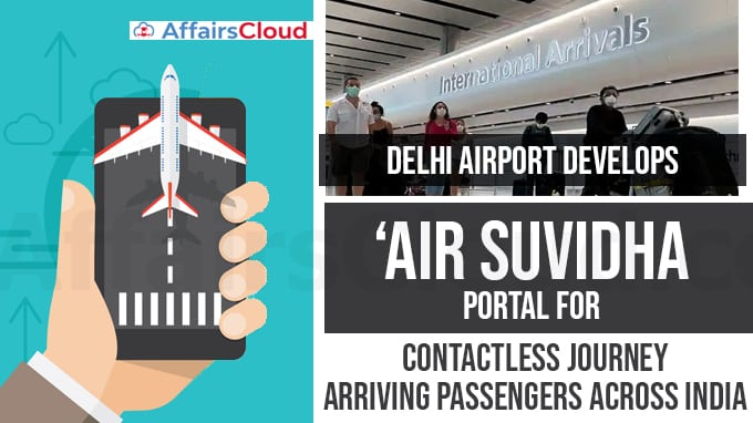 Delhi-Airport-develops-'Air-Suvidha'-portal-for-all-international-arriving-passengers-across-India
