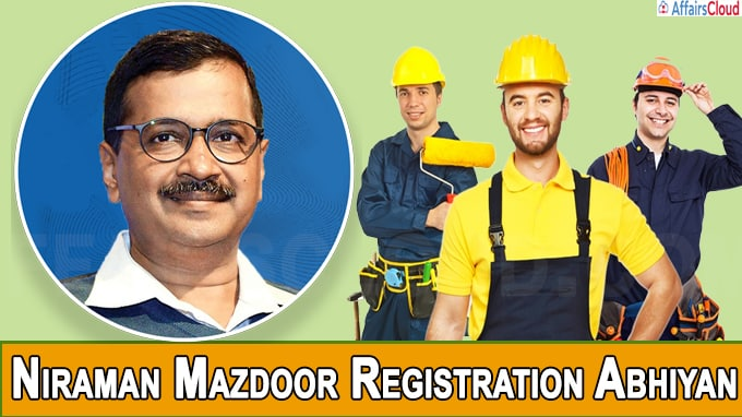 Delhi govt launches Niraman Mazdoor Registration Abhiyan for construction