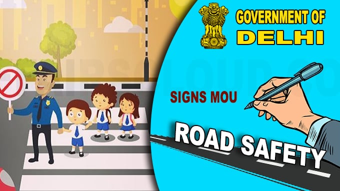 Delhi govt signs MoU on road safety