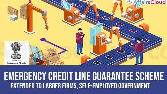 Emergency-Credit-Line-Guarantee-Scheme-(ECLGS)-extended-to-larger-firms,-self-employed