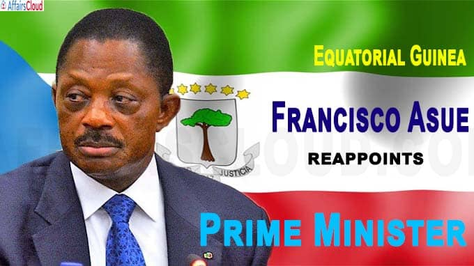 Equatorial Guinea reappoints Prime Minister Francisco Asue after government