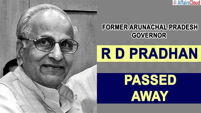 Former Arunachal Pradesh governor R D Pradhan passes away