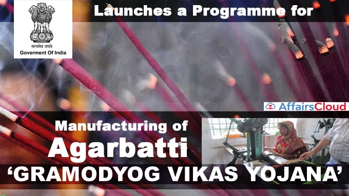 Government-of-India-launches-a-programme-for-the-benefit-of-artisans-involved-in-manufacturing-of-Agarbatti-under-the-'Gramodyog-Vikas-Yojana'