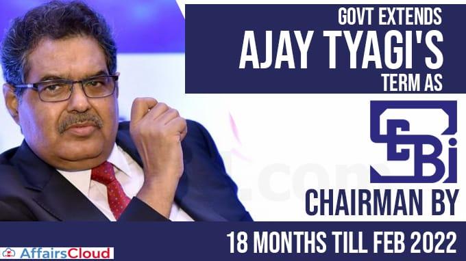 Govt-extends-Ajay-Tyagi's-term-as-Sebi-chairman-by-18-months-till-Feb-2022