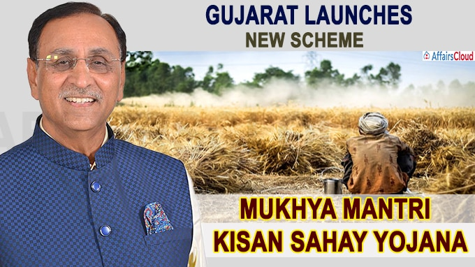 Guj launches new scheme Mukhya Mantri Kisan Sahay Yojana