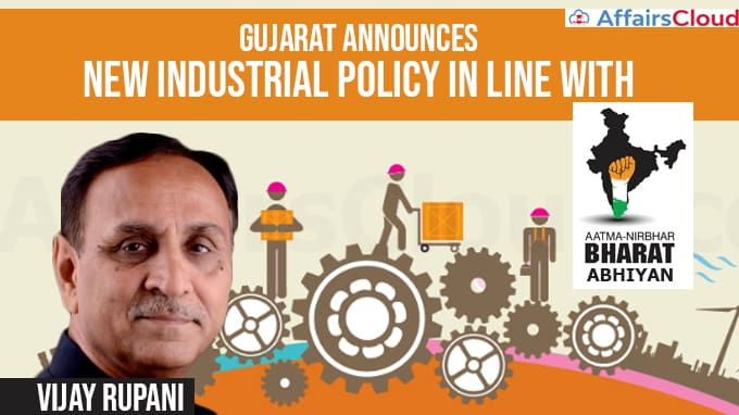 Gujarat-announces-New-Industrial-Policy-in-line-with-Atmanirbhar-Bharat-Abhiyan