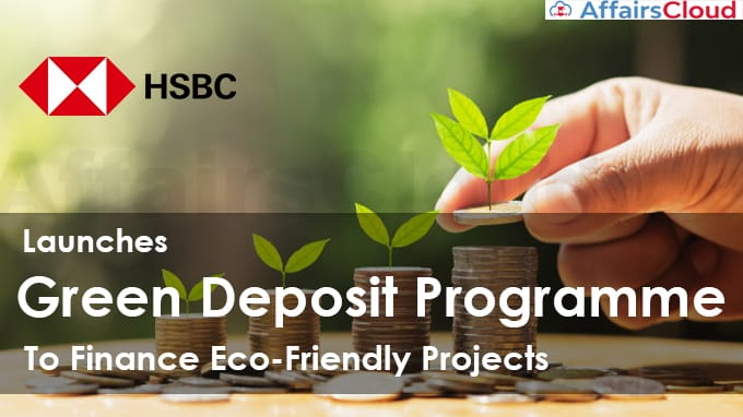 HSBC-India-launches-'Green-Deposit-Programme'-to-finance-eco-friendly-projects
