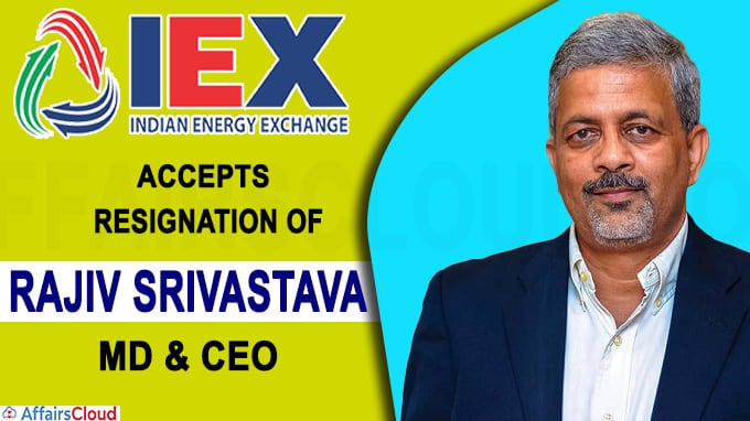 IEX board accepts resignation of MD & CEO Rajiv Srivastava