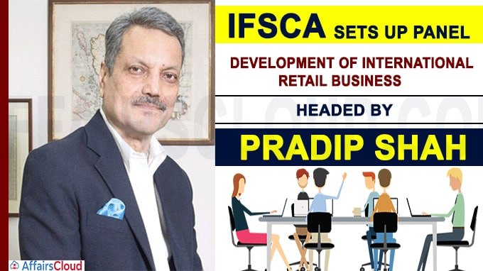 IFSCA sets up panel headed by Pradip Shah