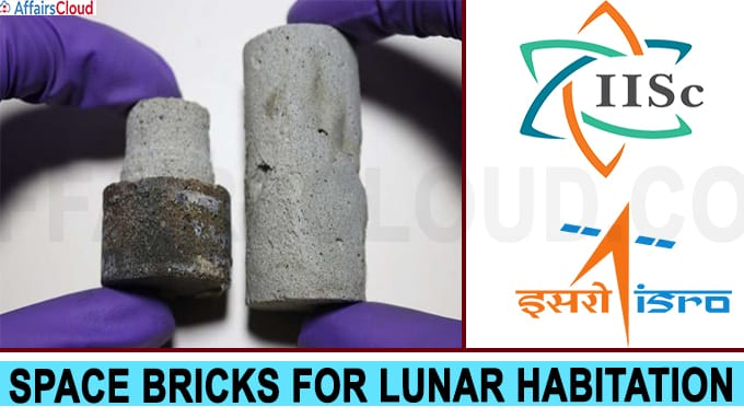 IISc, Isro develop space bricks for lunar habitation