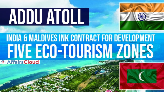 India,-Maldives-ink-contract-for-development-of-five-eco-tourism-zones-in-Addu-atoll-of-island-nation