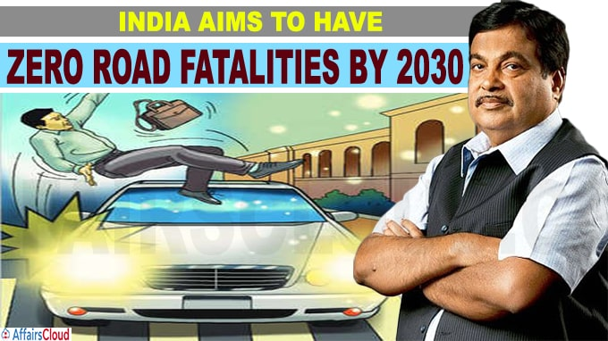 India aims to have zero road fatalities by 2030