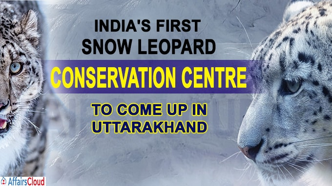 India's first snow leopard conservation centre