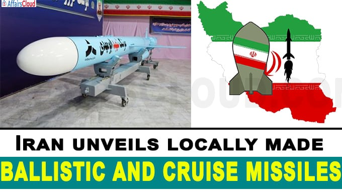 Iran unveils locally made ballistic and cruise missiles