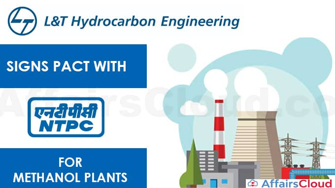 L&T-Hydrocarbon-Engineering-signs-pact-with-NTPC-for-methanol-plants