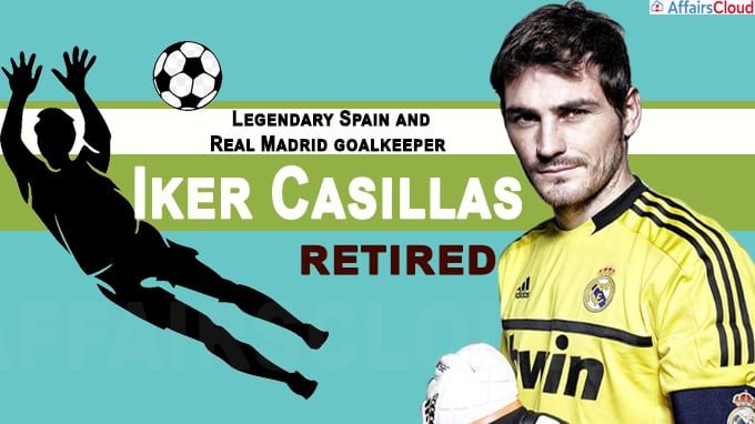 Legendary Spain and Real Madrid goalkeeper Iker Casillas announces retirement