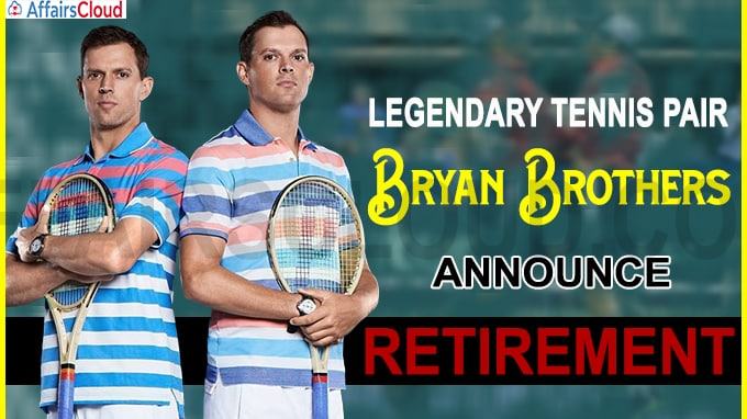 Legendary tennis pair Bryan brothers announce retirement