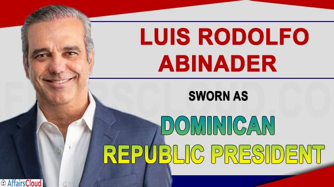 Luis Rodolfo Abinader sworn in as Dominican Republic president