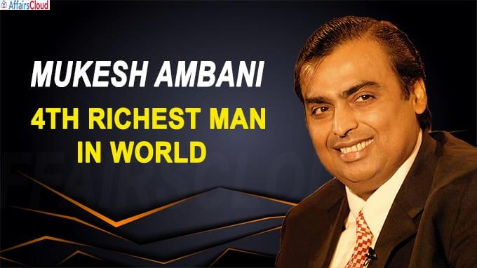 Mukesh Ambani is 4th richest man in world