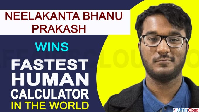 Neelakanta Bhanu Prakash bags 'World's Fastest Human Calculator