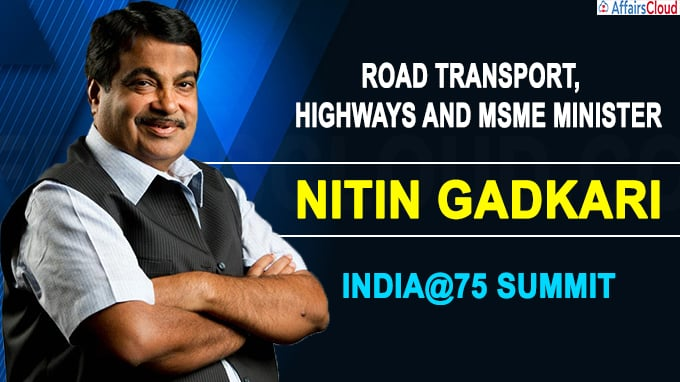 Nitin Gadkari addresses India@75 Summit