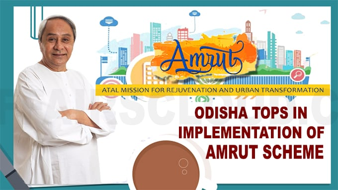 Odisha tops in implementation of AMRUT scheme