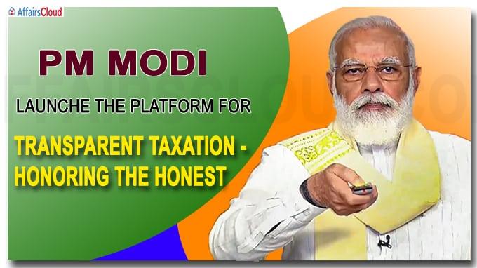 PM Modi launches Transparent Taxation - Honoring the Honest