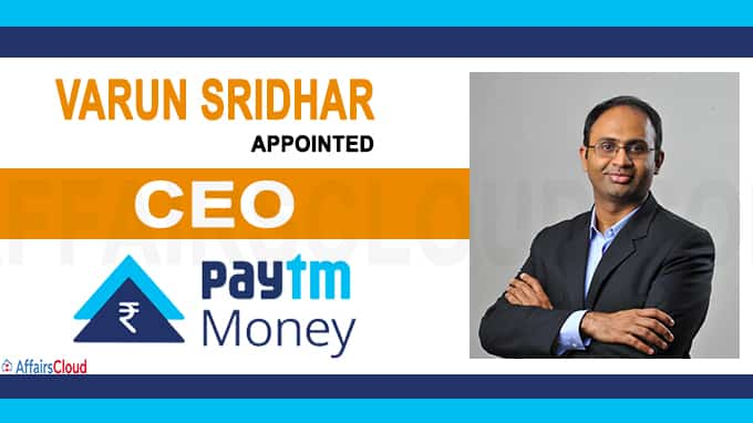 Paytm Money appoints Varun Sridhar as new CEO