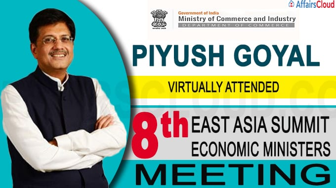 Piyush Goyal virtually attended the 8th East Asia Summit Economic Ministers' Meeting
