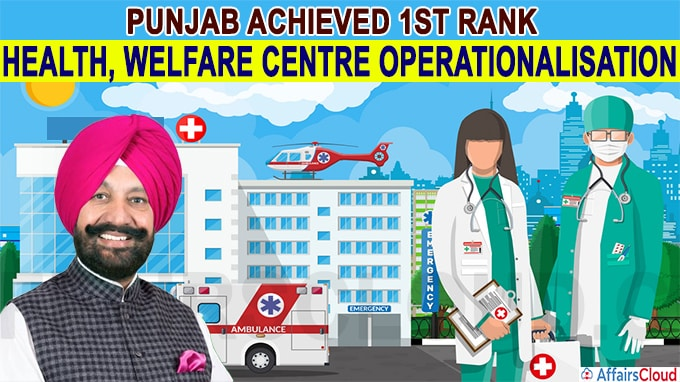 Punjab gets first rank in health welfare centre operationalisation