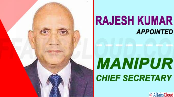 Rajesh Kumar appointed Manipur chief secretary