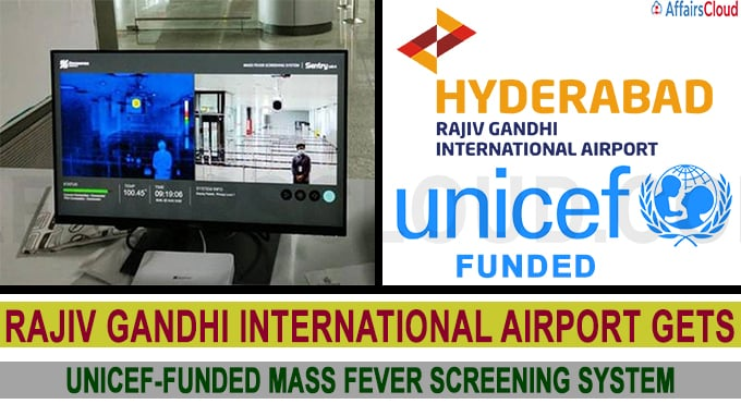 Rajiv Gandhi International Airport gets Unicef-funded mass fever screening system