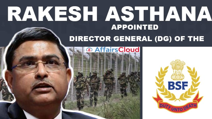 Rakesh-Asthana-appointed-DG,-Border-Security-Force
