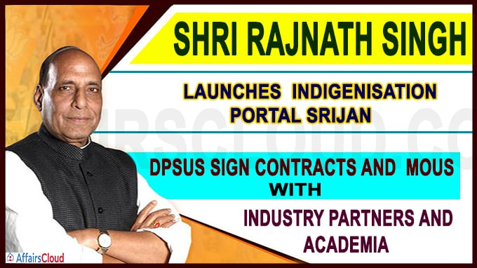 Raksha Mantri Shri Rajnath Singh launches Indigenisation portal SRIJAN
