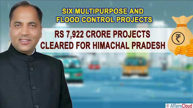 Rs 7,922 crore projectscleared for Himachal Pradesh