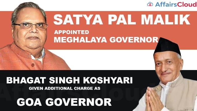 Satya-Pal-Malik-appointed-Meghalaya-Governor-Bhagat-Singh-Koshyari-given-additional-charge-as-Goa-Governor