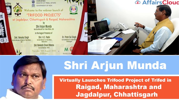 Shri-Arjun-Munda-Virtually-Launches-Trifood-Project-of-Trifed-in-Raigad,-Maharashtra-and-Jagdalpur,-Chhattisgarh